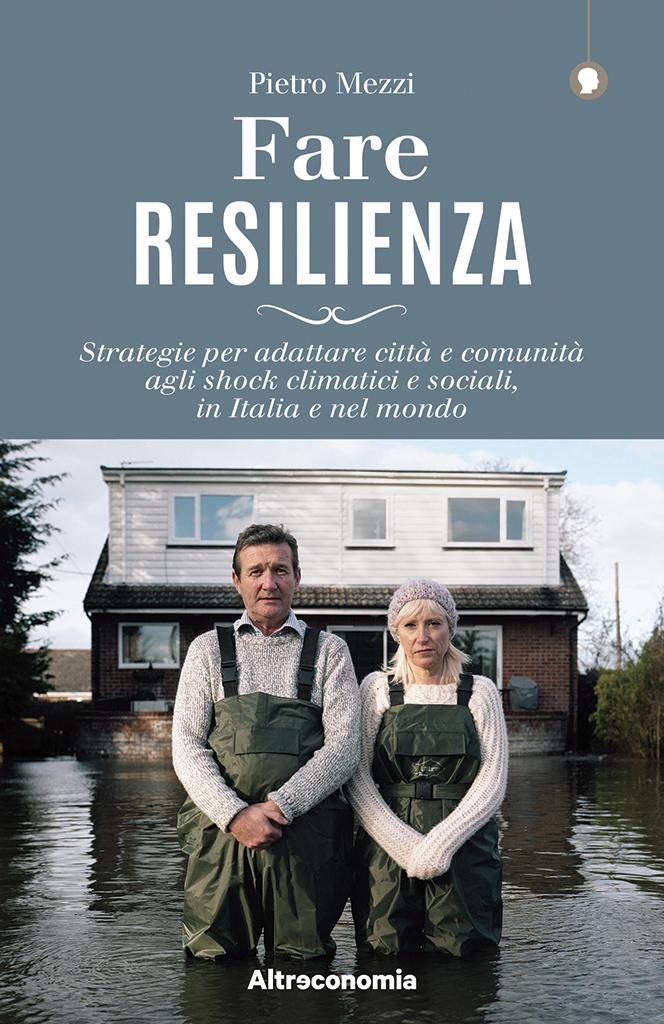 Fare resilienza di Pietro Mezzi Altraeconomia, 2020